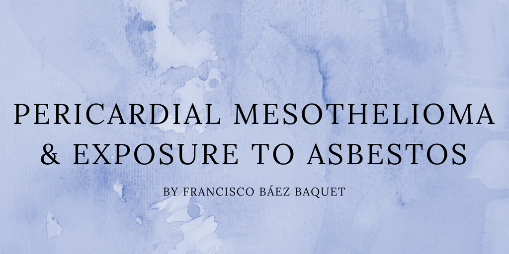 Pericardial mesothelioma and exposure to asbestos by